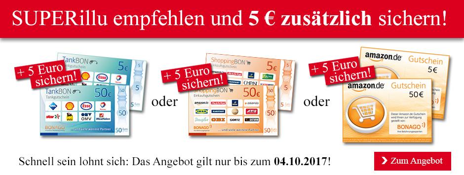SUPERillu empfehlen - 5 Euro zusätzlich sichern