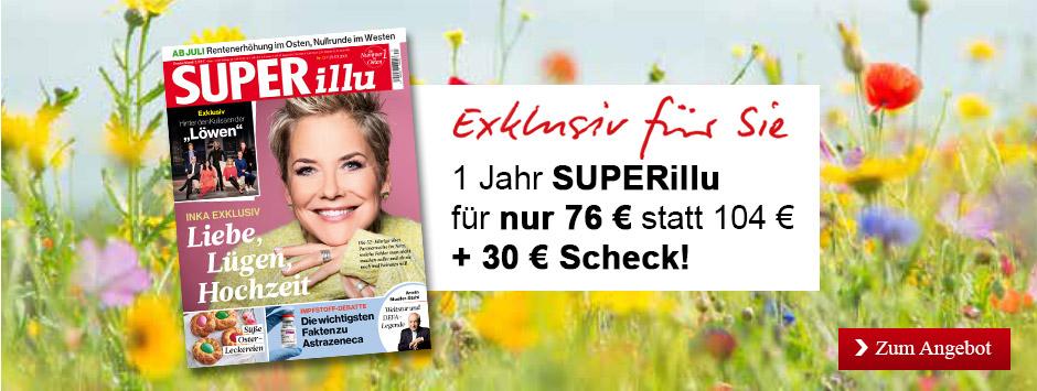 SUPERillu - 52 Ausgaben lesen oder verschenken + 30 € Scheck - Sommer 2021