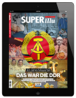 SUPERillu Die Chronik: 30 Jahre Mauerfall - Das war die DDR